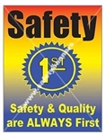 Vertical, Safety and Quality Are Always First Banners and Posters, Choose from 4 sizes plus 6 different size posters
