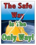 Vertical, The Safe Way, Is The Only Way, Safety Banners and Posters, Choose from 4 sizes plus 6 different size posters