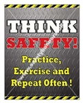 Vertical, Think Safety, Practice, Exercise and Repeat Often, Safety Banners and Posters, Choose from 4 sizes plus 6 different size posters