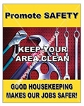 Vertical, Promote Safety, Keep Your Area Clean, Good Housekeeping Makes Our Jobs Safer, Banners and Posters, Choose from 4 sizes plus 6 different size posters