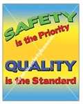 Vertical, Safety is Priority Quality is Standard, Banners and Posters, Choose from 4 sizes plus 6 different size posters