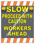 Vertical, Slow Proceed With Caution, Workers Ahead, Safety Banners and Posters, Choose from 4 sizes plus 6 different size posters