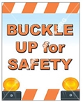 Vertical, Buckle Up For Safety, Banners and Posters, Choose from 4 sizes plus 6 different size posters