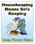 Vertical, Housekeeping Means Safe Keeping, Keep Floors Clean, Safety Banners and Posters, Choose from 4 sizes plus 6 different size posters