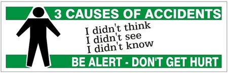 3 CAUSES OF ACCIDENTS, BE ALERT, DON'T GET HURT, Safety Banner- Reinforced vinyl use indoor or outdoor, Choose 2 ft x 5 ft or 4 ft x 10 ft