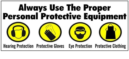Safety Banner Always Use Personal Protective Equipment