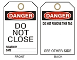 "DANGER DO NOT CLOSE Accident Prevention Tags - 6"" X 3"" Choose form Card Stock or Rigid Vinyl"