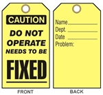 "CAUTION DO NOT OPERATE NEEDS TO BE FIXED TAG - Maintenance Tags - 6-1/8"" X 3"""