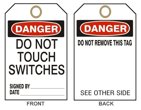 "DANGER DO NOT TOUCH SWITCHES - Accident Prevention Tags - 6"" X 3"" Choose from Card Stock or Rigid Vinyl"
