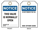 "NOTICE THIS VALVE IS NORMALLY OPEN - Accident Prevention Tags - 6"" X 3"" Choose from Card Stock or Rigid Vinyl"