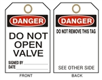 "DANGER DO NOT OPEN VALVE Tags - 6"" X 3"" Choose from Card Stock or Rigid Vinyl"