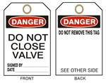 "DANGER DO NOT CLOSE VALVE - Accident Prevention Tags - 6"" X 3"" Choose from Card Stock or Rigid Vinyl"