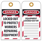 DANGER LOCKED OUT TO PROTECT WORKERS REPAIRING EQUIPMENT - Accident Prevention Lockout Tags
