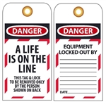 DANGER A LIFE IS ON THE LINE - Lockout Tags