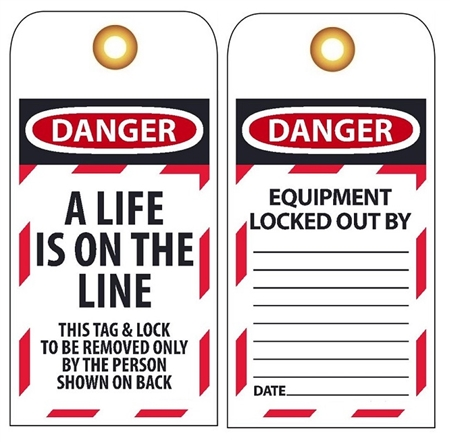 DANGER A LIFE IS ON THE LINE - Accident Prevention Lockout Tags