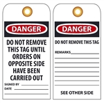 DANGER DO NOT REMOVE THIS TAG UNTIL ORDERS ON OPPOSITE SIDE HAVE BEEN CARRIED OUT -Vinyl or CardStock Accident Prevention Tags
