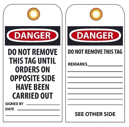DANGER DO NOT REMOVE THIS TAG UNTIL ORDERS ON OPPOSITE SIDE HAVE BEEN CARRIED OUT -Vinyl or Card Stock Accident Prevention Tags