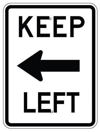 KEEP LEFT SIGN with arrow left - 18 X 24 -  Engineer Grade or High Intensity Reflective Aluminum.
