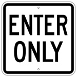 ENTER ONLY Traffic Sign 18 X 18 - Type I Engineer Grade Prismatic Reflective