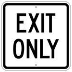 Traffic Control EXIT ONLY Sign 18 X 18 - Type I Engineer Grade Prismatic Reflective