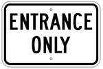 ENTRANCE ONLY SIGN 12 X 18 - Engineer Grade Reflective Aluminum