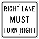 RIGHT LANE MUST TURN RIGHT, Traffic Sign 30X30 - Choose from Engineer Grade or High Intensity Reflective Aluminum