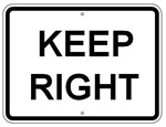 KEEP RIGHT Traffic Sign 24 X 18 - Choose from Engineer Grade or High Intensity Reflective