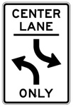 CENTER LANE TURNING ONLY Sign 24 X 36 - Choose from Engineer Grade or High Intensity Reflective Aluminum.