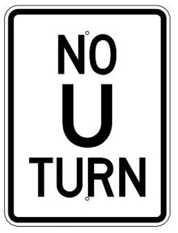 NO U TURN Sign 18 X 24 - Choose from Engineer Grade or High Intensity Reflective Aluminum