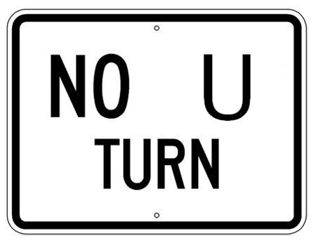 Traffic Sign NO U TURN 24 X 18 - Choose from Engineer Grade or High Intensity Reflective