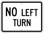 Traffic Sign NO LEFT TURN - 24 X 18 - Choose from Engineer Grade or High Intensity Reflective Aluminum.