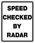 SPEED CHECKED BY RADAR Sign - 30 x 24 - Choose from Engineer Grade, High Intensity and Diamond Grade Reflective Aluminum.