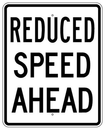 REDUCED SPEED AHEAD Traffic Sign - 30 X 24 - Choose from Engineer Grade, High Intensity and Diamond Grade  Reflective Aluminum.