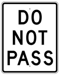 DO NOT PASS Traffic Sign 30 X 24 - Choose from Engineer Grade, High Intensity and Diamond Grade Reflective Aluminum