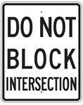 DO NOT BLOCK INTERSECTION Sign - 30 X 24 - Choose from Engineer Grade, High Intensity or Diamond Grade  Reflective Aluminum.