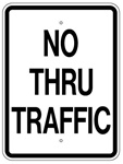 NO THRU TRAFFIC SIGN - 18 X 24 - Choose from Engineer Grade or High Intensity Reflective Aluminum.