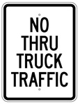 NO THRU TRUCK TRAFFIC Sign - 18 X 24 - Choose from Engineer Grade or High Intensity Reflective Aluminum.