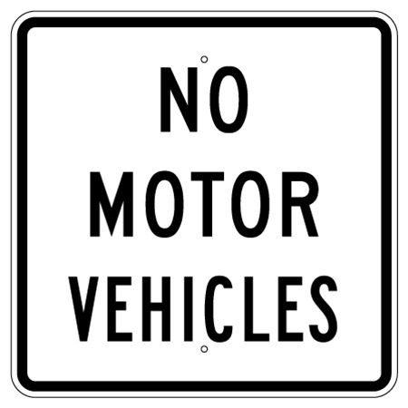NO MOTOR VEHICLES Traffic Sign 24 X 24 - Choose from Engineer Grade or High Intensity Reflective Aluminum.