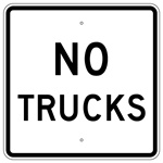 NO TRUCKS Sign - 24 X 24 - Choose from Engineer Grade or High Intensity Reflective Aluminum.