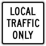 LOCAL TRAFFIC ONLY Sign - 24 X 24 - Choose from Engineer Grade or High Intensity Reflective Aluminum.