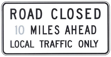 ROAD CLOSED (*) MILES AHEAD LOCAL TRAFFIC ONLY, Sign - 60 X 30 - Choose from Engineer Grade or High Intensity Reflective Aluminum.