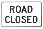 ROAD CLOSED Traffic Sign - 48 X 30 - Choose from Engineer Grade or High Intensity Reflective Aluminum.