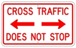 CROSS TRAFFIC DOES NOT STOP with double arrow - 30X18 - Choose from Engineer Grade or High Intensity Reflective Aluminum.