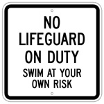 NO LIFEGUARD ON DUTY SWIM AT YOUR OWN RISK Sign - 18 X 18 - Type I Engineer Grade Prismatic Reflective - Heavy Duty .080 Aluminum