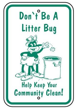 "Don/'t Be A Litter Bug Sign 12/"" x 18/"" Heavy Gauge Aluminum Signs"