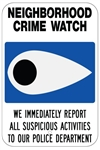 NEIGHBORHOOD CRIME WATCH WARNING SIGN - 12 X 18 - Type I Engineer Grade Prismatic Reflective – Heavy Duty .080 Aluminum