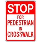 STOP FOR PEDESTRIANS IN CROSSWALK Sign - 18 X 24 - Type I Engineer Grade Prismatic Reflective – Heavy Duty .080 Aluminum