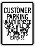 CUSTOMER PARKING UNAUTHORIZED CARS WILL BE TOWED AWAY AT OWNER'S EXPENSE SIGN - 18 X 24 - Type I Engineer Grade Prismatic Reflective – Heavy Duty .080 Aluminum