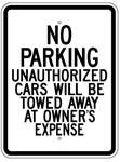 NO PARKING UNAUTHORIZED CARS WILL BE TOWED AWAY AT OWNER'S EXPENSE - 18 X 24 - Type I Engineer Grade Prismatic Reflective – Heavy Duty .080 Aluminum
