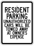 RESIDENT PARKING UNAUTHORIZED CARS WILL BE TOWED AWAY AT OWNER'S EXPENSE Sign - 18 X 24 - Type I Engineer Grade Prismatic Reflective – Heavy Duty .080 Aluminum
